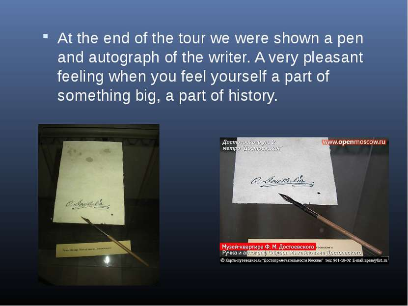 At the end of the tour we were shown a pen and autograph of the writer. A ver...