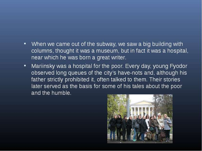 When we came out of the subway, we saw a big building with columns, thought i...