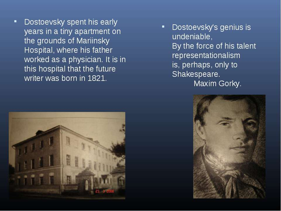 Dostoevsky spent his early years in a tiny apartment on the grounds of Mariin...