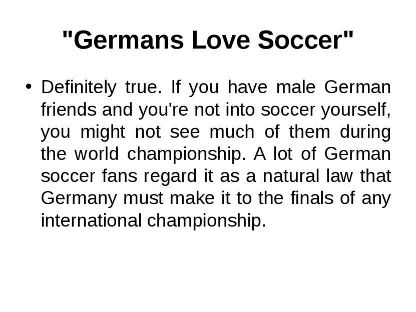 """Germans Love Soccer"" Definitely true. If you have male German friends and yo..."