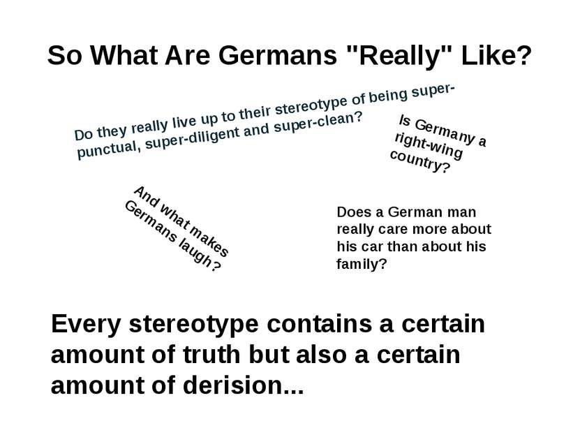 "So What Are Germans ""Really"" Like? Do they really live up to their stereotype..."