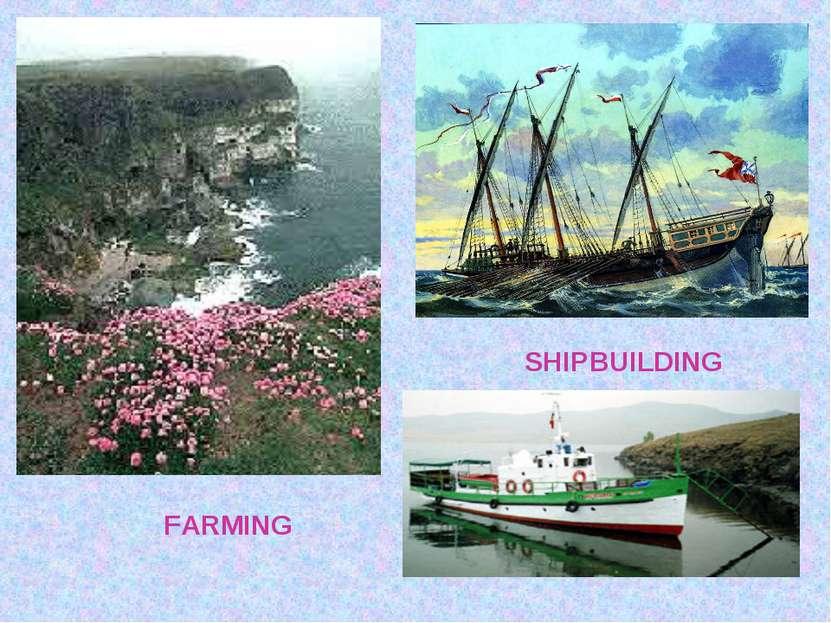 FARMING SHIPBUILDING