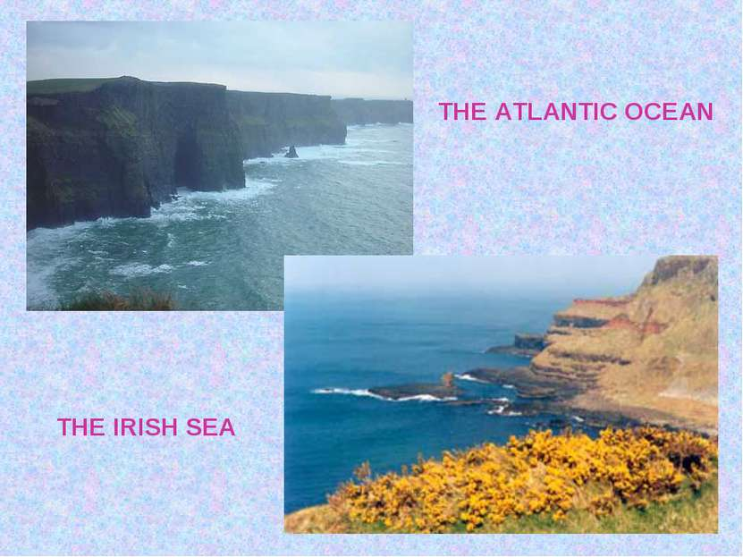 THE ATLANTIC OCEAN THE IRISH SEA