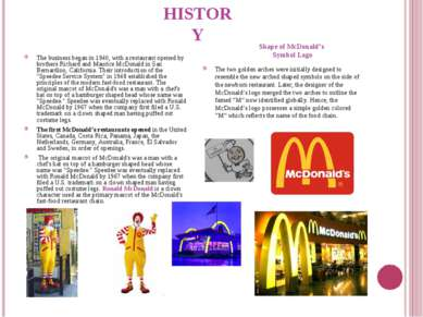 HISTORY The business began in 1940, with a restaurant opened by brothers Rich...