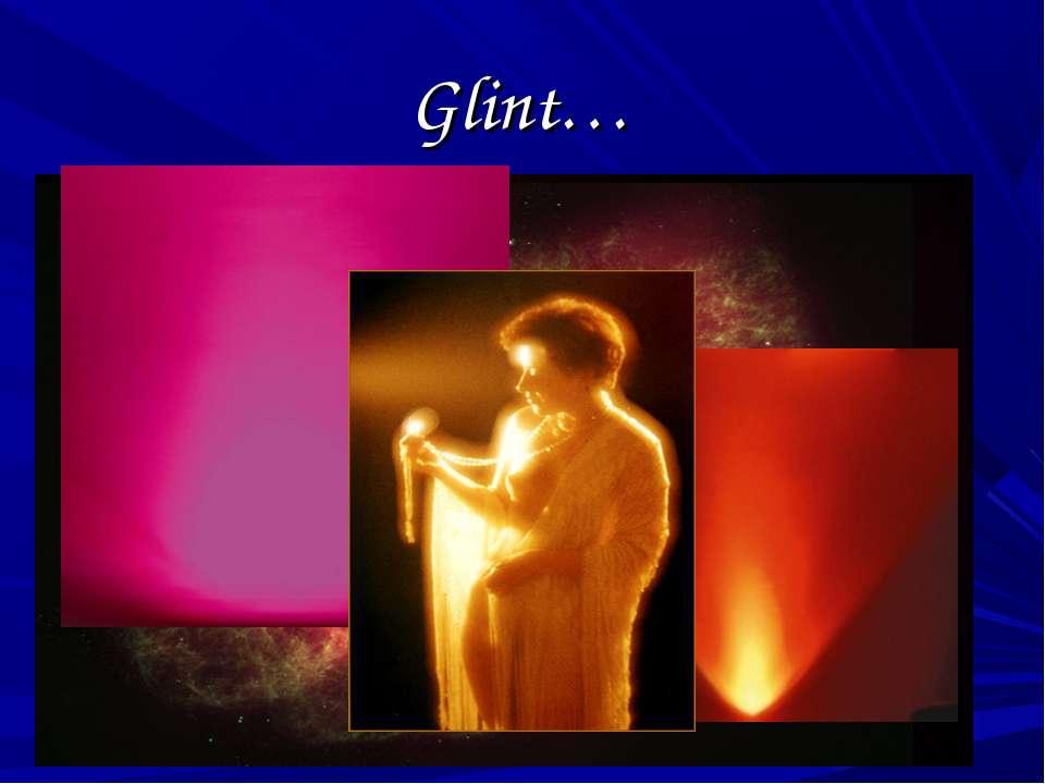 Glint…
