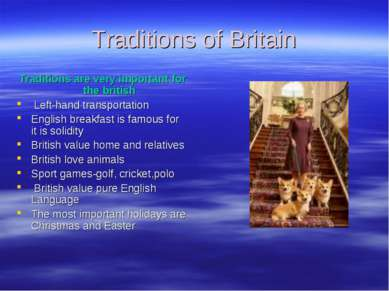 Traditions of Britain Traditions are very important for the british Left-hand...