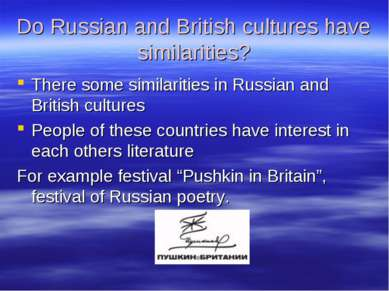 Do Russian and British cultures have similarities? There some similarities in...