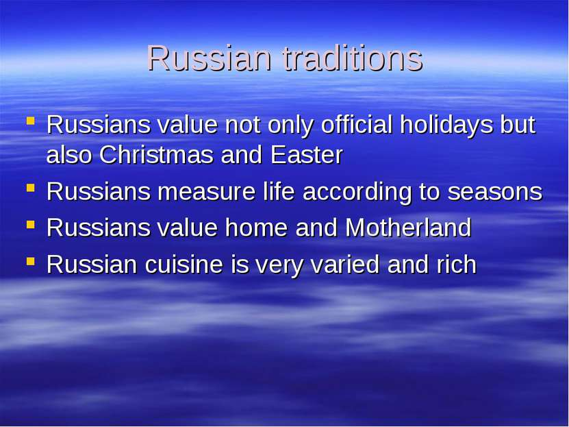 Russian traditions Russians value not only official holidays but also Christm...