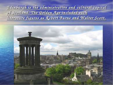 Edinburgh is the administrative and cultural capital of Scotland. The Golden ...