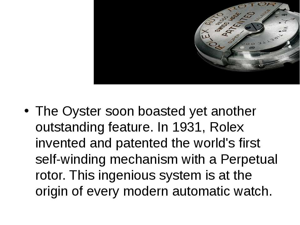 The Oyster soon boasted yet another outstanding feature. In 1931, Rolex inven...
