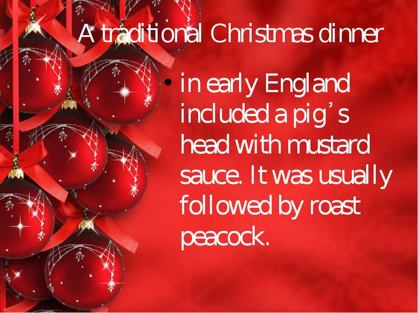 A traditional Christmas dinner in early England included a pig᾿s head with mu...
