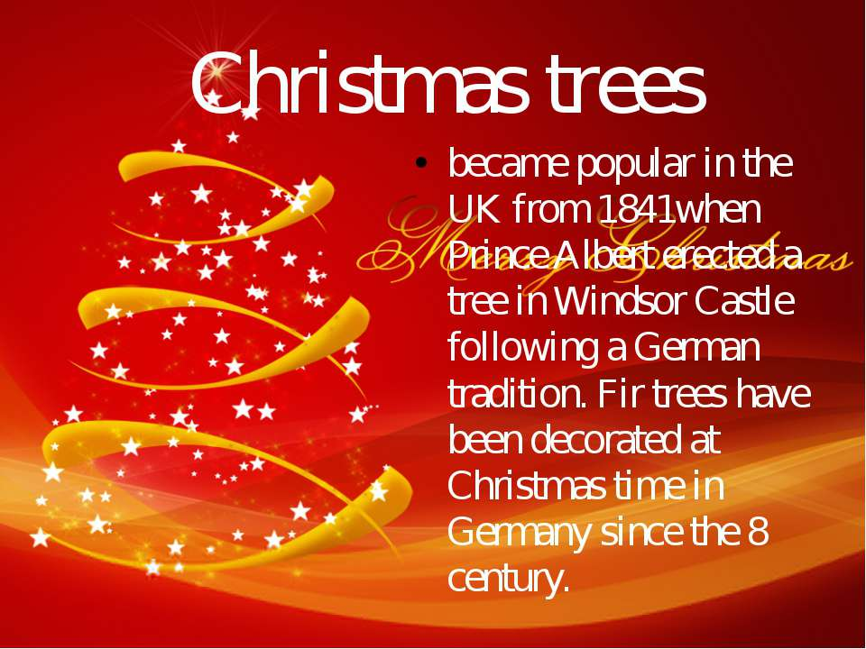 Christmas trees became popular in the UK from 1841when Prince Albert erected ...