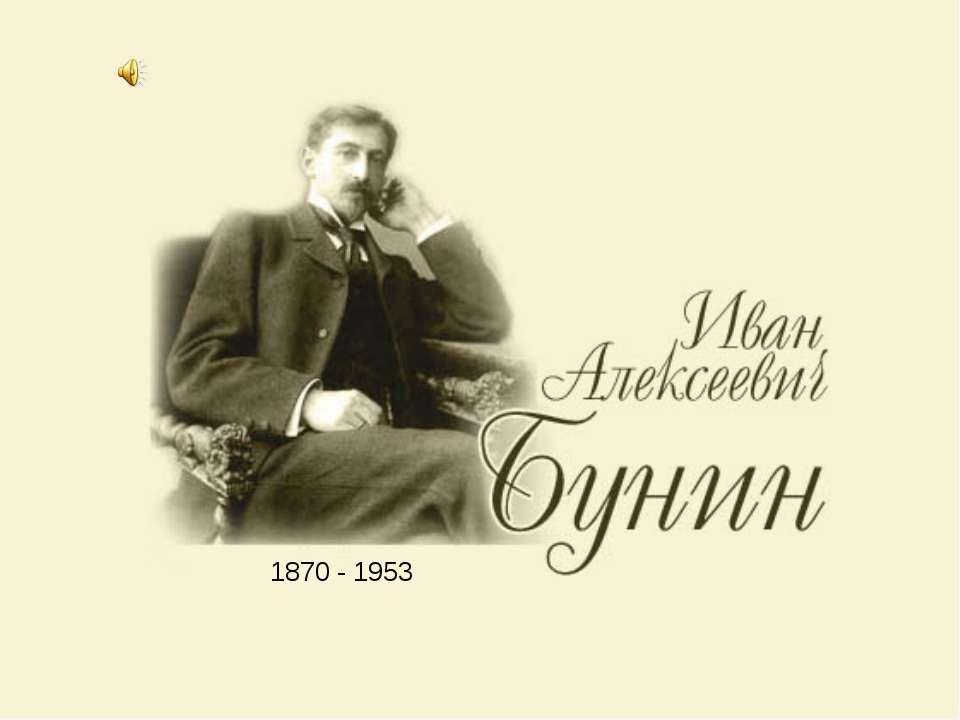 1870 - 1953