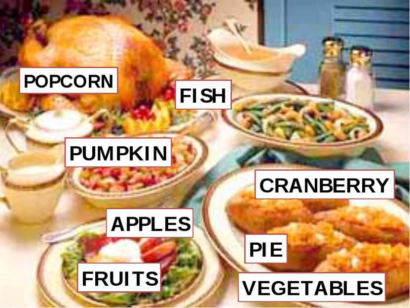 POPCORN PUMPKIN CRANBERRY APPLES PIE FISH FRUITS VEGETABLES