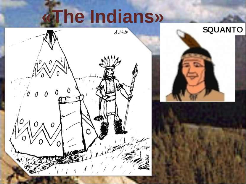 «The Indians» SQUANTO