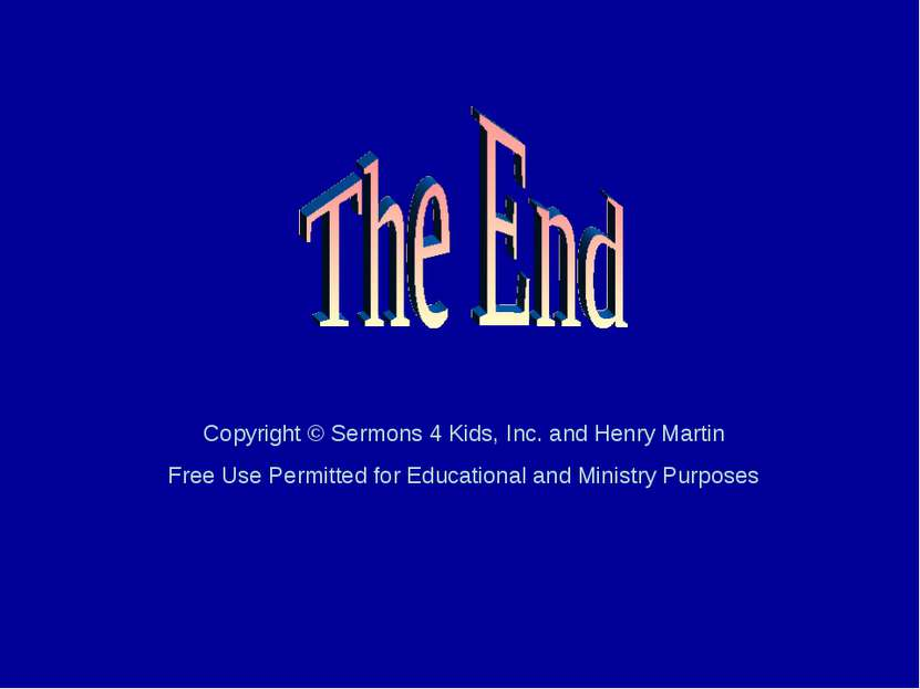 Copyright © Sermons 4 Kids, Inc. and Henry Martin Free Use Permitted for Educ...