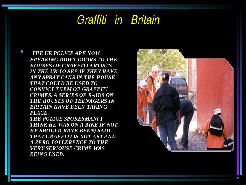 Graffiti in Britain THE UK POLICE ARE NOW BREAKING DOWN DOORS TO THE HOUSES O...