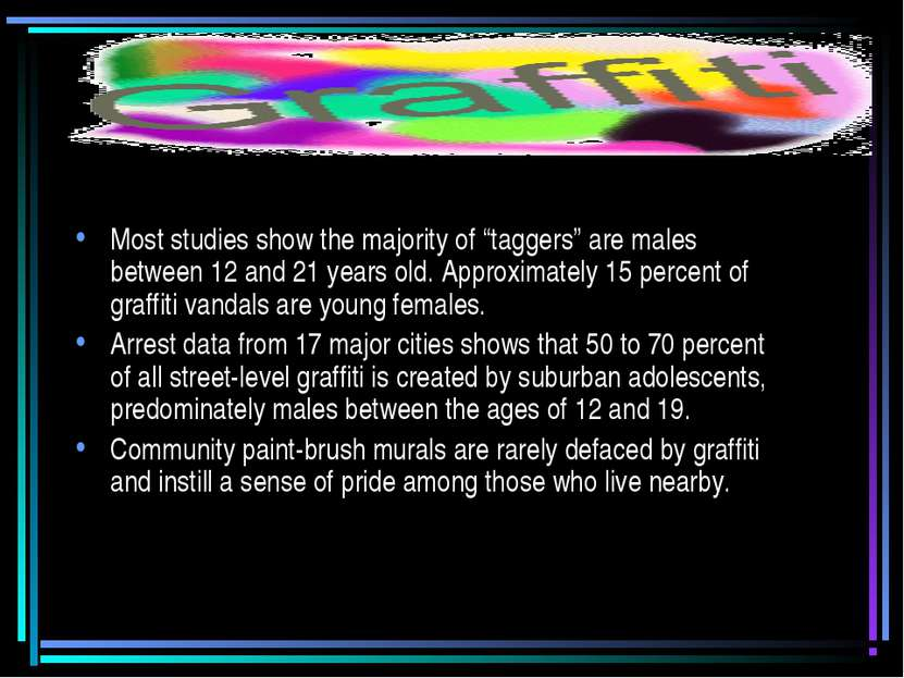 "Most studies show the majority of ""taggers"" are males between 12 and 21 years..."