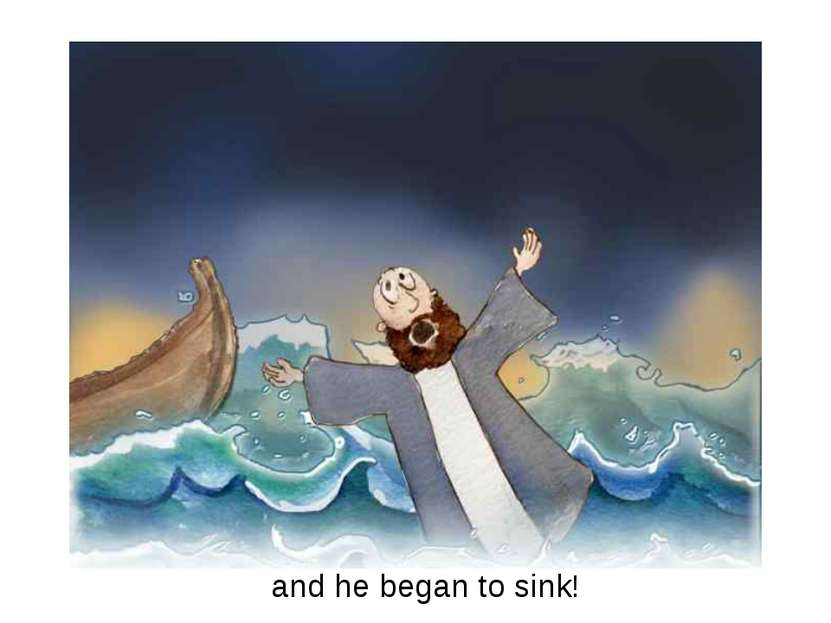 and he began to sink!