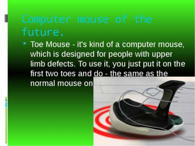 Computer mouse of the future. Toe Mouse - it's kind of a computer mouse, whic...