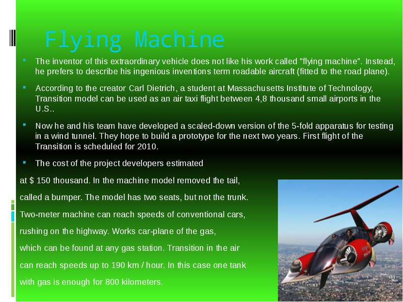 Flying Machine The inventor of this extraordinary vehicle does not like his w...