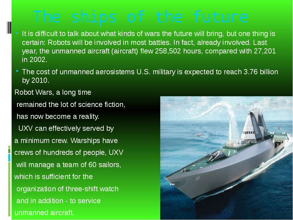 The ships of the future It is difficult to talk about what kinds of wars the ...