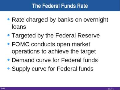 The Federal Funds Rate Rate charged by banks on overnight loans Targeted by t...