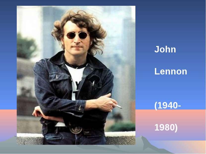 John Lennon (1940- 1980)