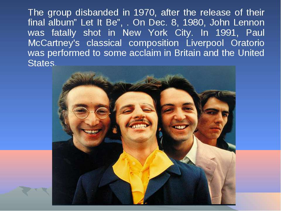 "The group disbanded in 1970, after the release of their final album"" Let It B..."