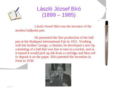 20.5.11 László József Bíró (1899 – 1985) László József Bíró was the inventor ...
