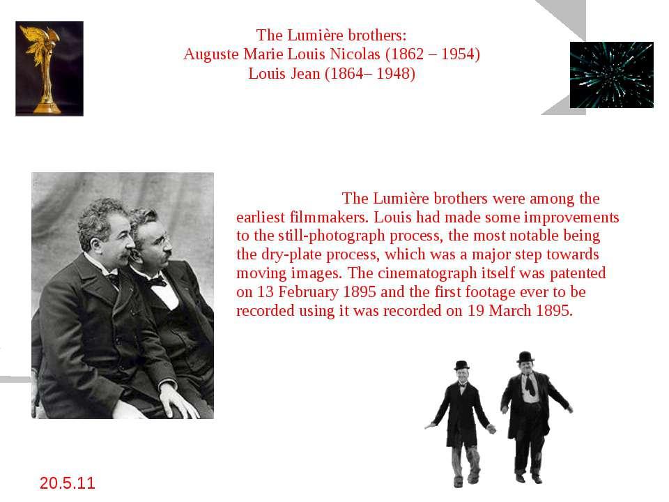 20.5.11 The Lumière brothers: Auguste Marie Louis Nicolas (1862 – 1954) Louis...