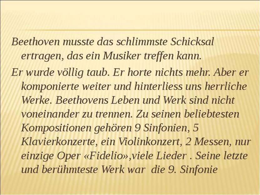 Beethoven musste das schlimmste Schicksal ertragen, das ein Musiker treffen k...