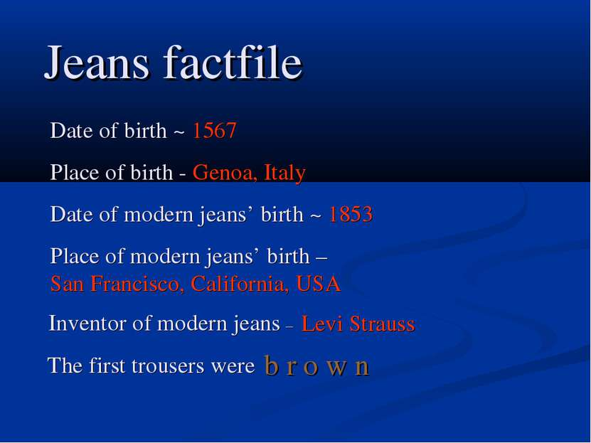 Date of birth ~ 1567 Place of birth - Genoa, Italy Date of modern jeans' birt...