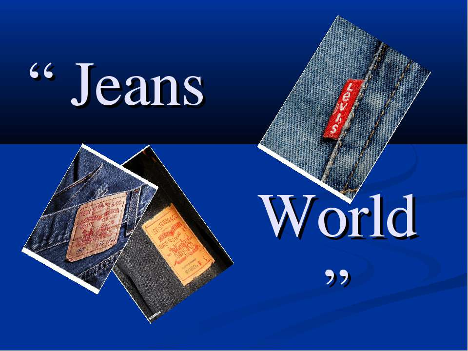 """ Jeans World """