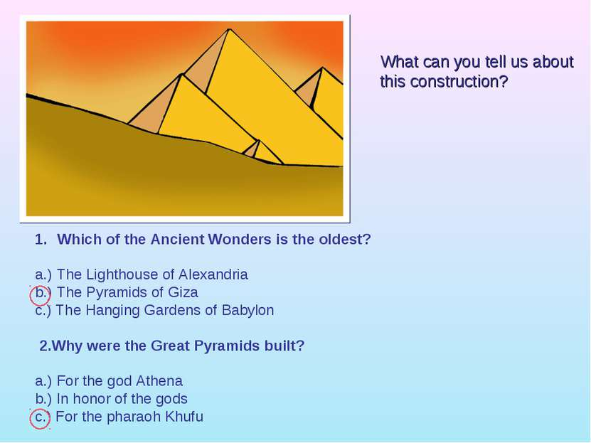 Which of the Ancient Wonders is the oldest? a.) The Lighthouse of Alexandria ...