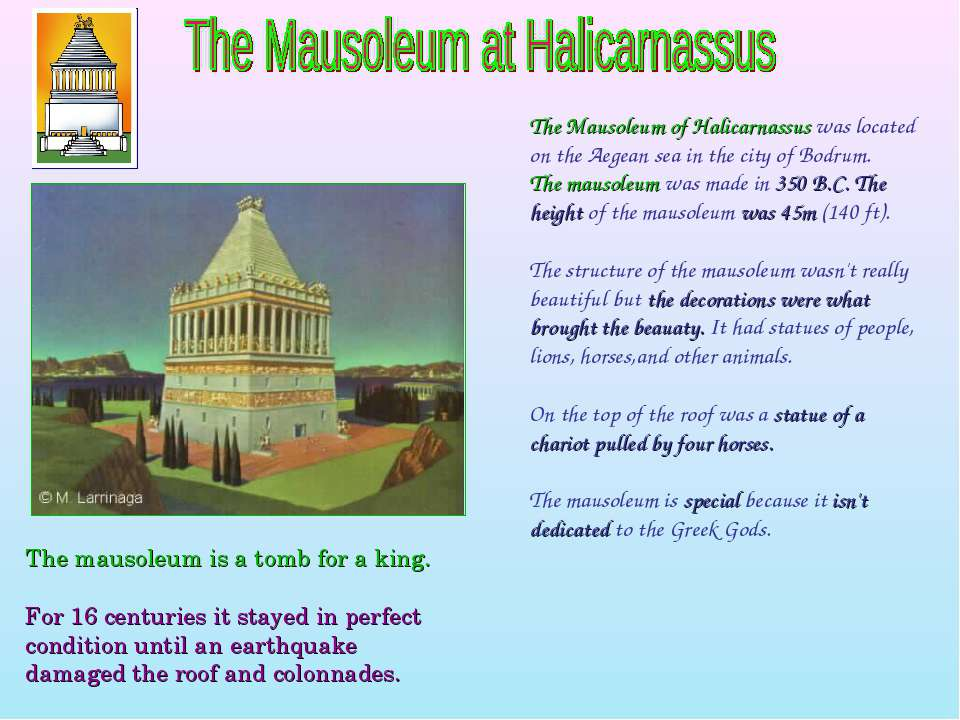 The Mausoleum of Halicarnassus was located on the Aegean sea in the city of B...