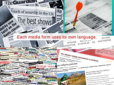 Each media form uses its own language.