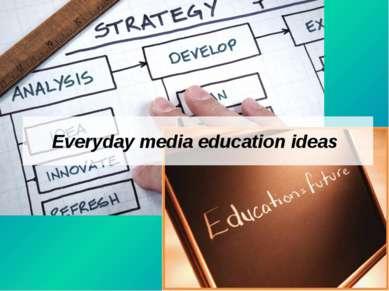 Everyday media education ideas