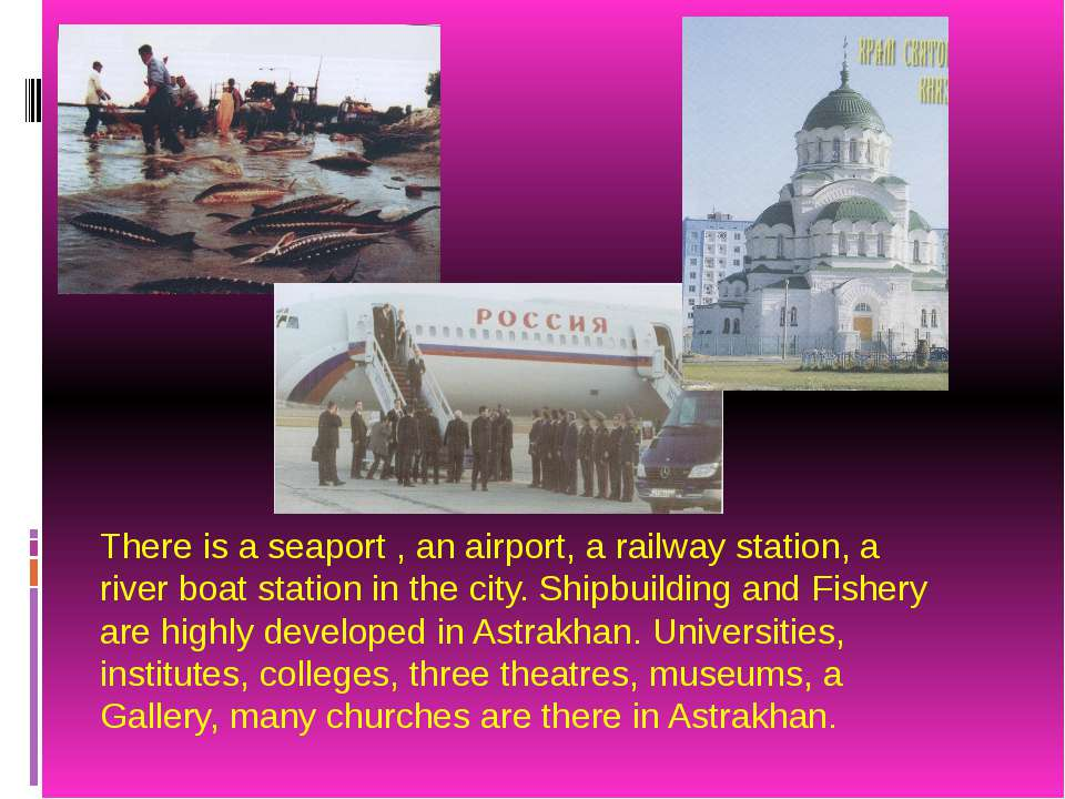 There is a seaport , an airport, a railway station, a river boat station in t...