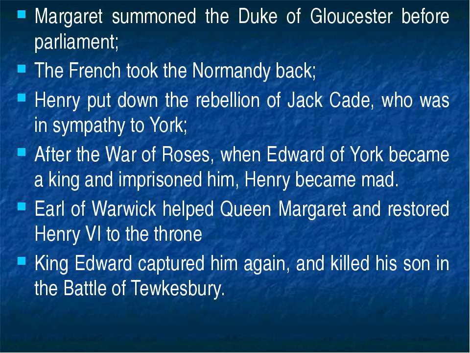 Margaret summoned the Duke of Gloucester before parliament; The French took t...