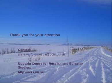 Thank you for your attention Contact: anna.varfolomeeva@ucrs.uu.se Uppsala Ce...