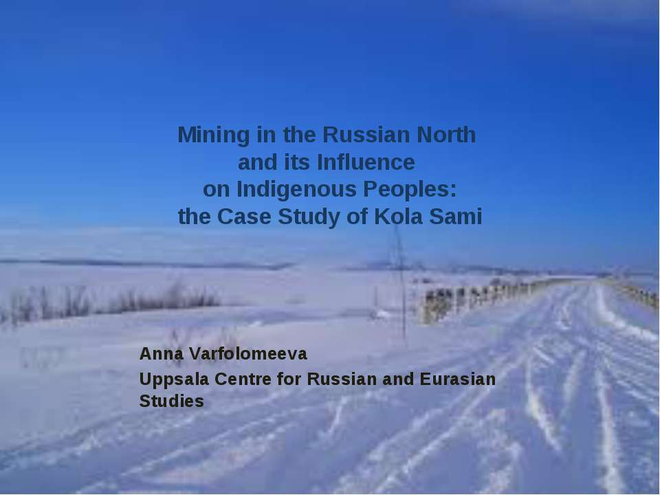 Mining in the Russian North and its Influence on Indigenous Peoples: the Case...