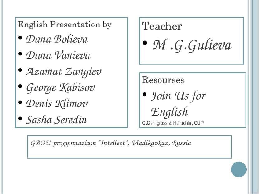 English Presentation by Dana Bolieva Dana Vanieva Azamat Zangiev George Kabis...
