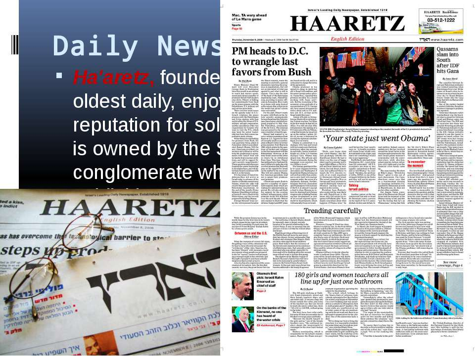 Daily Newspapers Ha'aretz, founded in 1919, is Israel's oldest daily, enjoyin...