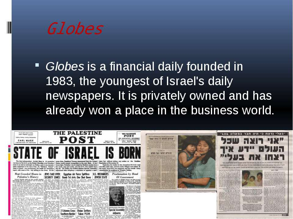 Globes Globes is a financial daily founded in 1983, the youngest of Israel's ...