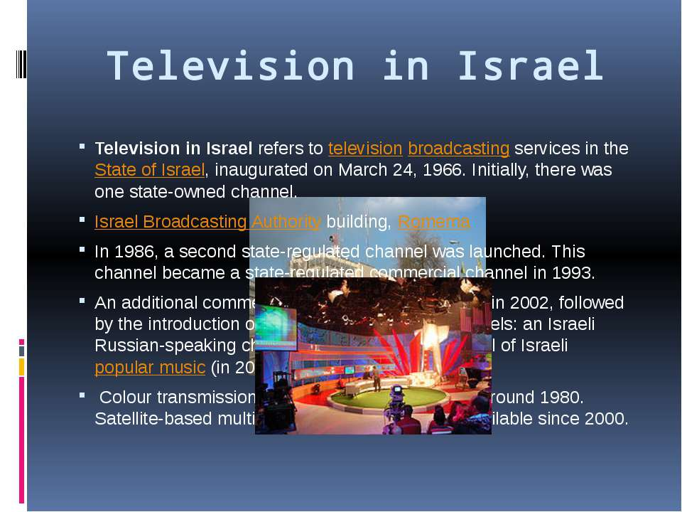 Television in Israel Television in Israel refers to television broadcasting s...