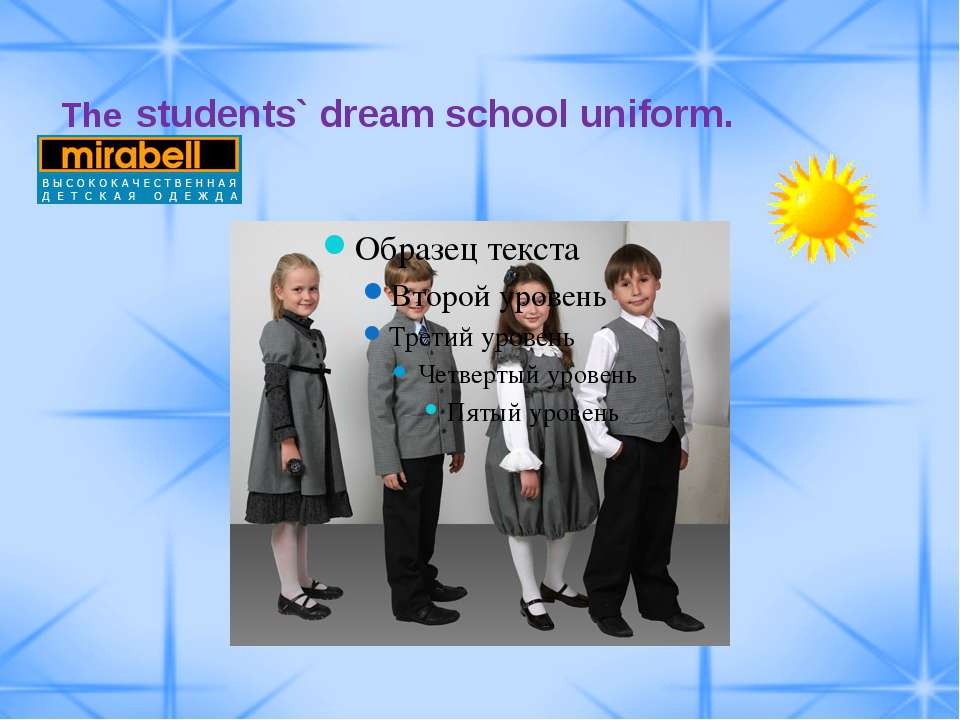 The students` dream school uniform.