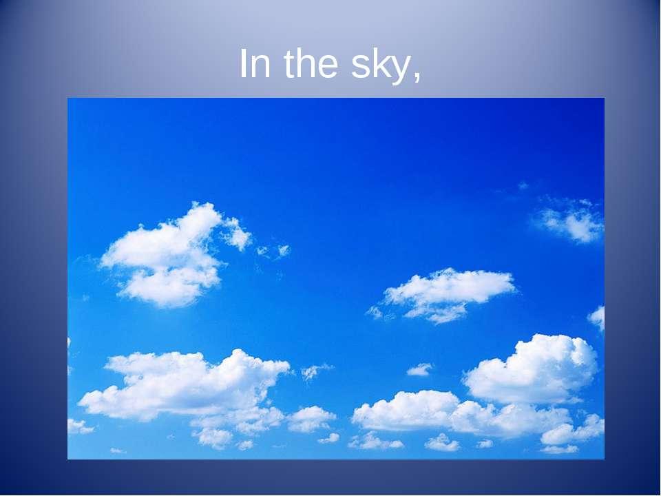 In the sky,