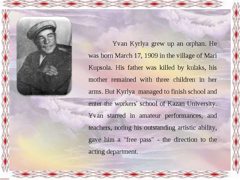 Yvan Kyrlya grew up an orphan. He was born March 17, 1909 in the village of M...