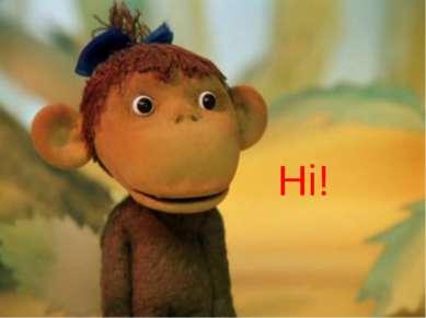 Hi! Hi!